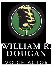 William R. Dougan | Voice Actor